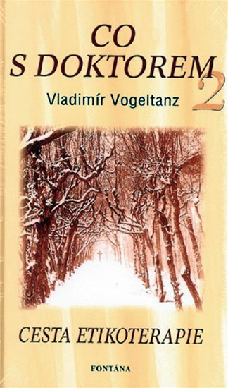 Co s doktorem 2 - Cesta etikoterapie - Vogeltanz Vladimír