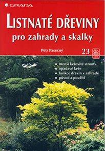 Listnaté dřeviny pro zahrady a skalky - edice Česká zahrada 23