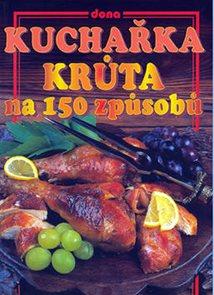 Kuchařka - Krůta na 150 způsobů