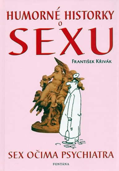 Humorné historky o sexu - Sex očima psychiatra - Křivák František
