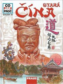 Stará Čína - Co, Jak, Proč? - svazek 25