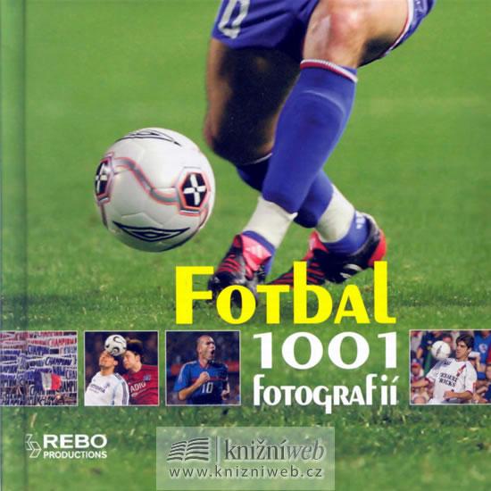 Fotbal - 1001 fotografií - kolektiv