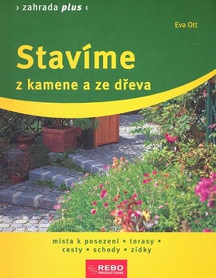 Stavíme z kamene a ze dřeva - 4. vydání - Ott Eva