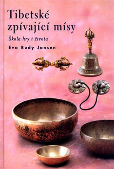 Tibetské zpívající mísy - Jansen Eva Rudy