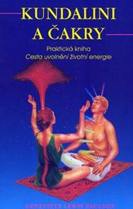 Kundalini a čakry - Praktická kniha - Cesta uvolnění životní energie