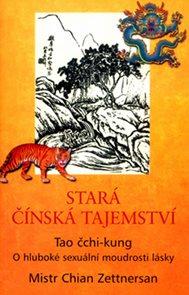Stará čínská tajemství - Tao čchi-kung - O hluboké sexuální moudrosti lásky