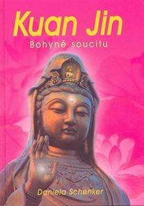 Kuan Jin - Bohyně soucitu