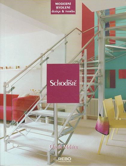 Schodiště - Moderní bydlení design a tvorba - Mahieu Claude