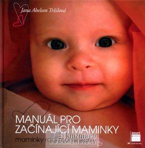 Manuál pro začínající maminky - Maminky radí maminkám