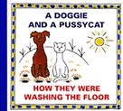 A Doggie and a Pussycat - How they were washing the Floor