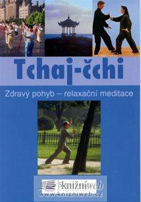 Tchaj-čchi - Zdravý pohyb - relaxační meditace
