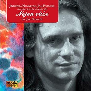 Nejen růže - zvukový portrét  Potměšila Jana - CD