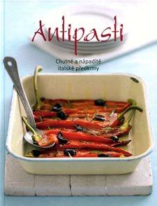 Antipasti - Chutné a nápadité italské předkrmy