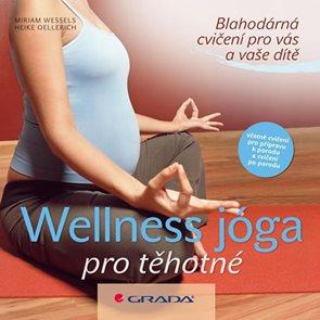 Wellness - jóga pro těhotné - Blahodárná cvičení pro vás a vaše dítě