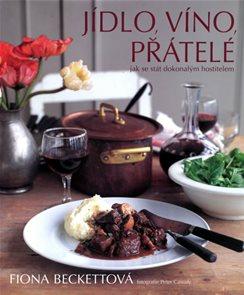Jídlo, víno, přátelé - Jak se stát dokonalým hostitelem