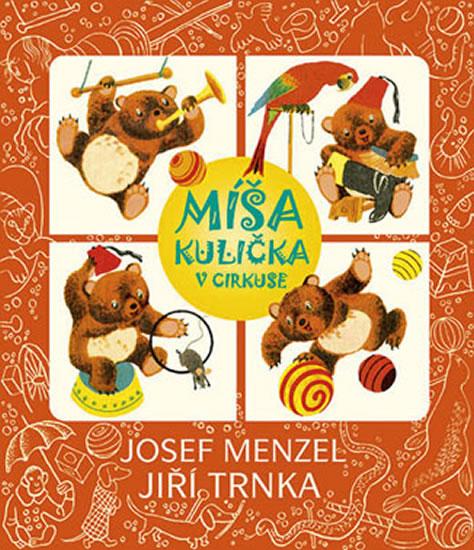Míša Kulička v cirkuse + CD s ilustracemi Jiřího Trnky - Menzel Josef