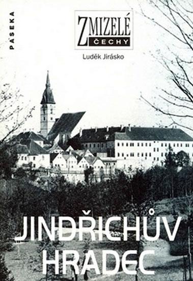 Zmizelé Čechy - Jindřichův Hradec - Jirásko Luděk