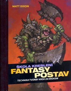 Škola kreslení fantasy postav - Technika tvorby krok za krokem