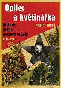 Opilec a květinářka - Historie jedné masové vraždy (1937-1938)