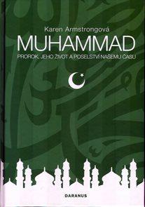 Muhammad - Prorok, jeho život a poselstv
