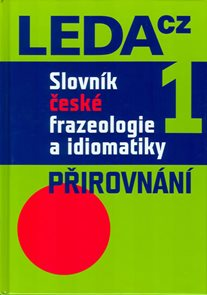 Slovník české frazeologie a idiomatiky 1 – Přirovnání
