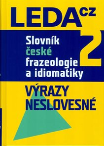 Slovník české frazeologie a idiomatiky 2 – Výrazy neslovesné