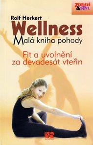 Wellness - Malá kniha pohody - Fit a uvolnění za 90 vteřin