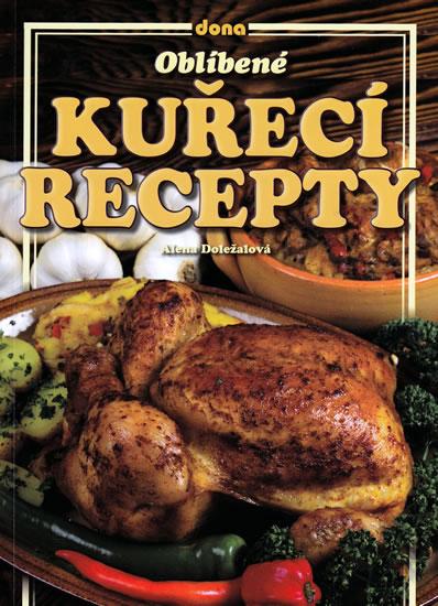 Oblíbené kuřecí recepty - Doležalová Alena