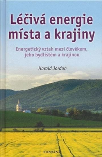 Léčivá energie místa a krajiny - Jordan Harald