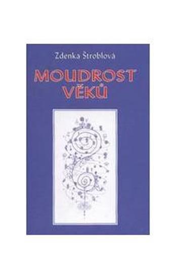 Moudrost věků - Štroblová Zdenka