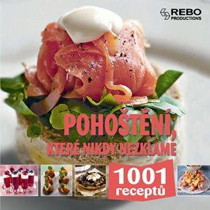Pohoštění, které nikdy nezklame - 1001 receptů