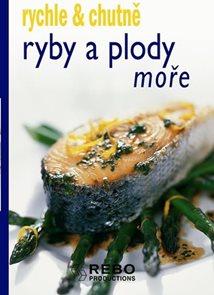 Ryby a plody moře - rychle & chutně - 3. vydání