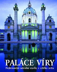 Paláce víry - Nejkrásnější sakrální stavby z celého světa