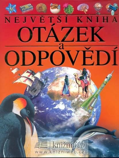 Největší kniha otázek a odpovědí - kolektiv