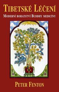 Tibetské léčení - Moderní bohatství Buddhy medicíny