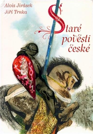 Staré pověsti české - Jirásek Alois, Trnka Jiří