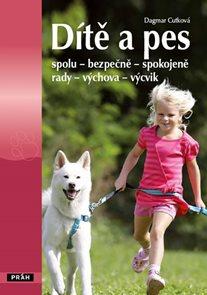 Dítě a pes - spolu – bezpečně – spokojeně - rady – výchova – výcvik