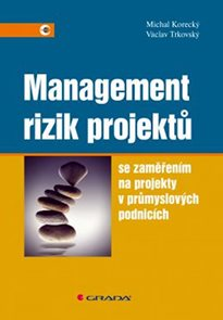 Management rizik projektů se zaměřením na projekty v průmyslových podnicích
