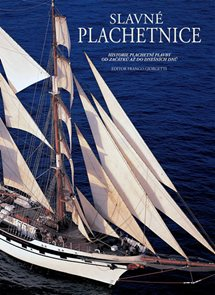 Slavné plachetnice - Historie plachetní plavby od začátků až do dnešních dnů - 2. vydání