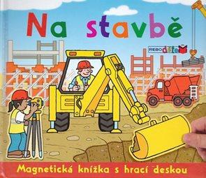 Na stavbě - Magnetická knížka...- 2.vydá