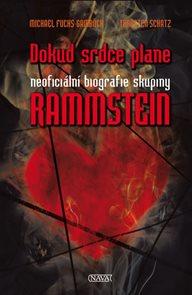 Rammstein - Dokud srdce plane - Neoficiální biografie skupiny