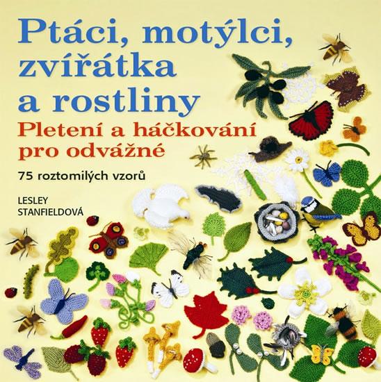 Ptáci, motýlci, zvířátka a rostliny - Stanfieldová Lesley