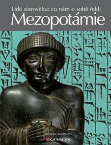 Mezopotámie -  Lidé starověku: co nám o sobě řekli