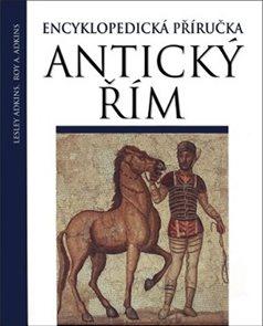 Antický Řím - Encyklopedická příručka