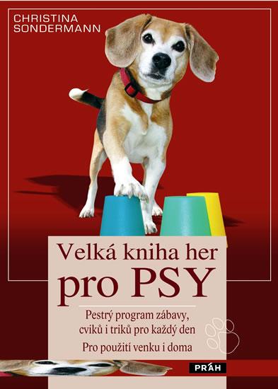 Velká kniha her pro psy - Sondermann Christina
