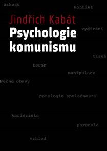 Psychologie komunismu (predmluvu napsal Václav Malý)