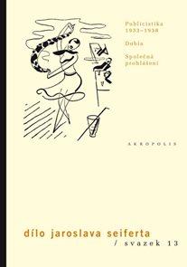 Publicistika 1933–1938 - Dílo Jaroslava Seiferta