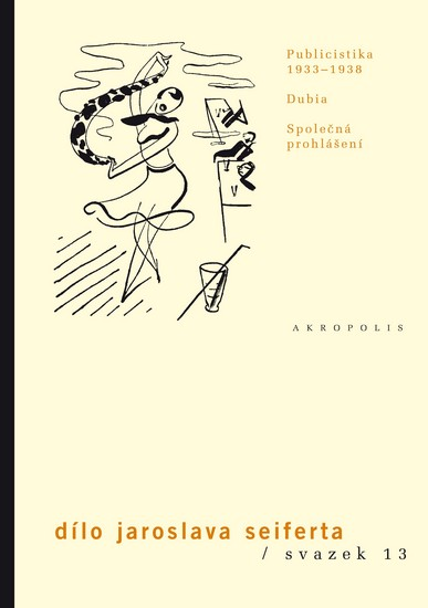 Publicistika 1933–1938 - Dílo Jaroslava Seiferta - Seifert Jaroslav