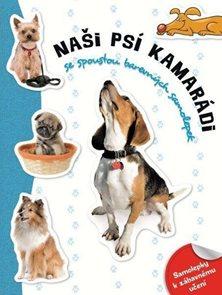 Naši psí kamarádi - Samolepková knížka