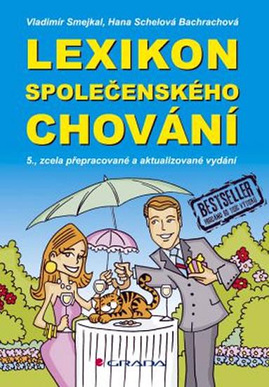 Lexikon společenského chování - 5. vydání - Smejkal Vladimír, Schelová Bachrachová Hana, - 14x21 cm